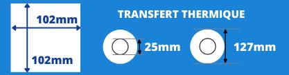 Rouleau d'étiquettes transfert thermique 102x102mm avec mandrin de 25mm, diamètre de la bobine 127mm