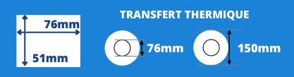 Rouleau d'étiquettes transfert thermique 76x51mm mandrin 76mm, diamètre de bobine 150mm