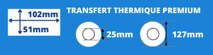 Rouleau d'étiquettes 102x51 transfert thermique premium avec mandrin de 25mm, diamètre de la bobine 127mm